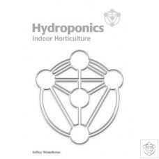 Hydroponics Indoor Horticulture by Jeffrey Winterborne N/A